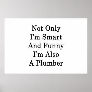 Nicht nur ich bin intelligent und lustig bin ich poster