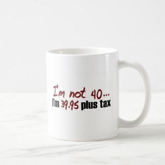 Nicht Plussteuer 40 $39,95 Kaffeetasse