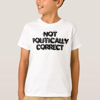 Nicht politisch korrekt T-Shirt