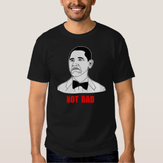 Nicht schlechtes Barack Obama Raserei-Gesicht Meme T Shirt