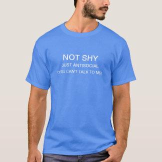 Nicht schüchtern T-Shirt