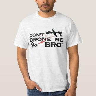 Nicht tun Drohne ich Bro T Shirts