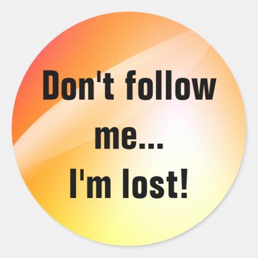 Nicht tun Follow-me, ich sind verlorene Aufkleber