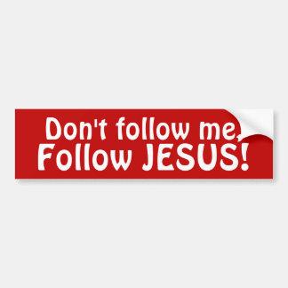 Nicht tun Follow-me, JESUS zu folgen! Autoaufklebe Autoaufkleber