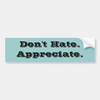 Nicht tun Hate.Appreciate. Autoaufkleber
