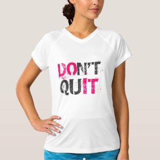 Nicht tun Quit tun es motivierend Läuferübung T-Shirt