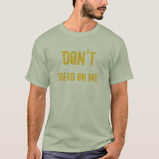 NICHT, TUN SCHRITT AUF MIR! T-Shirt