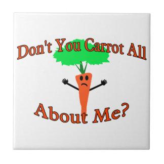 Nicht tun Sie Karotte ganz über mich Fliese