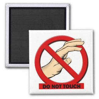 Nicht tun Touch-Magnet Quadratischer Magnet