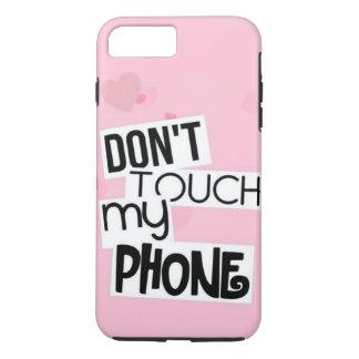 """""""Nicht tun Touch Telefonkasten meines Telefons"""" iPhone 8 Plus/7 Plus Hülle"""