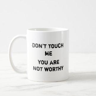 Nicht tun touche ich, Sie sind nicht angemessen - Kaffeetasse