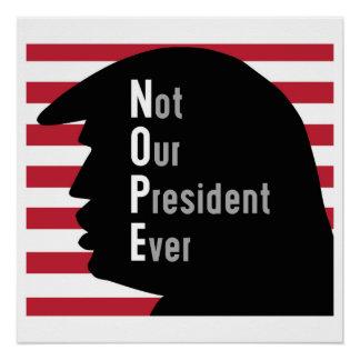 Nicht unser Präsident Poster Perfektes Poster