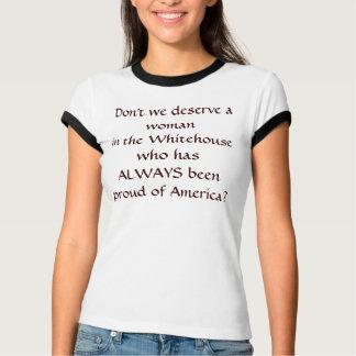 Nicht verdienen wir ein womanin der Whitehouse, T-Shirt