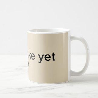 Nicht wachen Sie schon auf Kaffeetasse