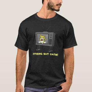 Nichts aber Katzen auf FernsehT - Shirt