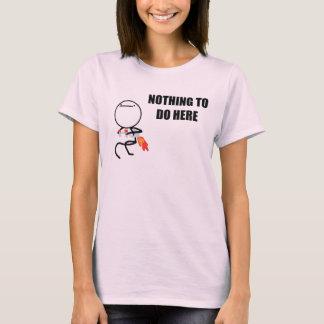 Nichts, hier zu tun rasen Gesicht Meme T-Shirt