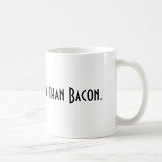 Nichts ist besser als Speck-Tasse Kaffeetasse