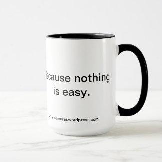 Nichts ist einfach. Gelesen und YE wird gerettet Tasse