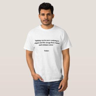 """""""Nichts kann zur Religion konträrer sein und T-Shirt"""