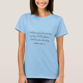 Nichts kommt zwischen mich und meinen TSA Patdown… T-Shirt