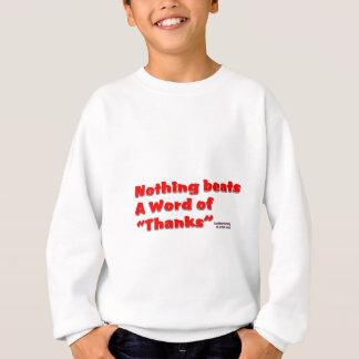 Nichts schlägt a-Wort des Dankes Sweatshirt