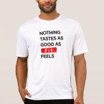 Nichts schmeckt so gut, wie GEEIGNET - Inspiration T Shirt