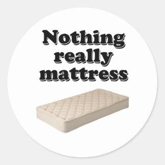 nichts wirklich Matratze Runde Aufkleber