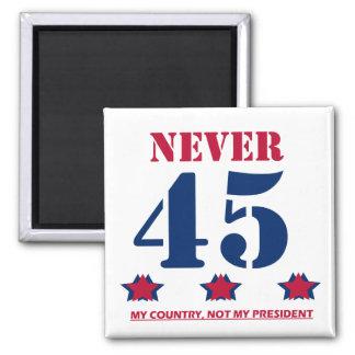 """""""Nie 45"""" Anti-Trumpf Quadratischer Magnet"""