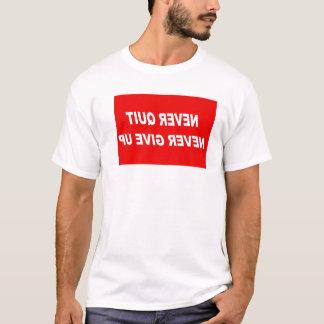 nie beendigt geben Sie nie auf T-Shirt