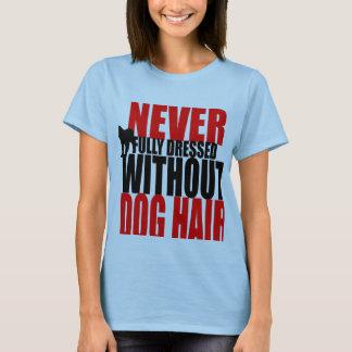 Nie völlig angekleidet! T-Shirt