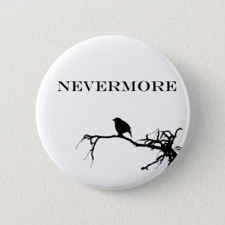Nie wieder Raben-Gedicht-Edgar Allan Poe-Entwurf Runder Button 5,7 Cm