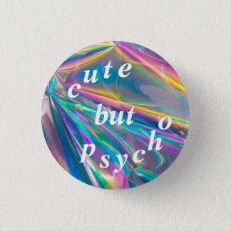 niedlich aber psychisch runder button 2,5 cm