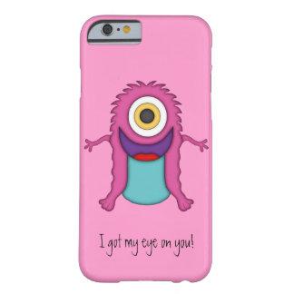 Niedlich Monster-Erhielt mein Auge auf Ihnen! Barely There iPhone 6 Hülle