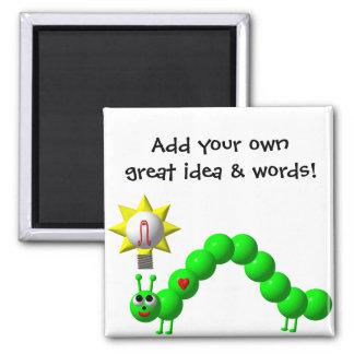 Niedlicher Inchworm mit einer Idee! Quadratischer Magnet