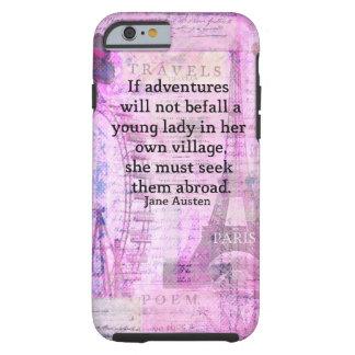 Niedliches Reisezitat Janes Austen mit Kunst Tough iPhone 6 Hülle