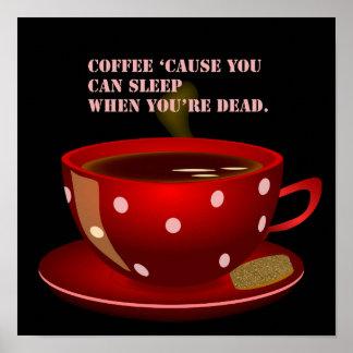 Niedliches und lustiges Kaffee-Plakat Poster