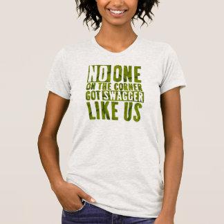 Niemand auf der erhaltenen EckPrahlerei mögen uns T Shirt