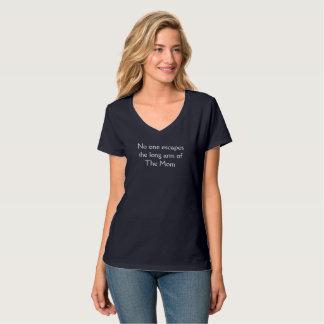 Niemand entgeht dem langen Arm der Mammas T-Shirt