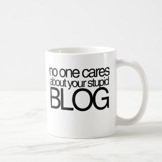 Niemand interessiert sich für Ihr dummes Blog Kaffeetasse