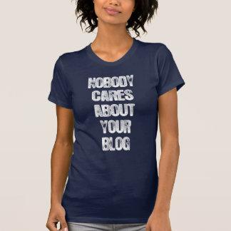 Niemand interessiert sich für Ihren Blog. T-shirt