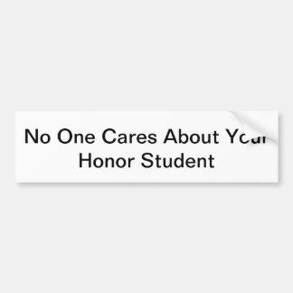 Niemand interessiert sich für Ihren Ehrenstudenten Autoaufkleber
