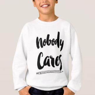 Niemand interessiert sich sweatshirt