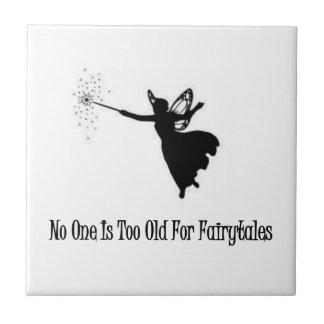 Niemand ist für Märchen zu alt Keramikfliese