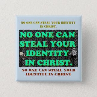 Niemand kann Ihre Identität in Christus stehlen Quadratischer Button 5,1 Cm