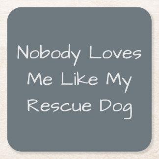 Niemand Lieben ich wie mein Rettungs-Hund Rechteckiger Pappuntersetzer