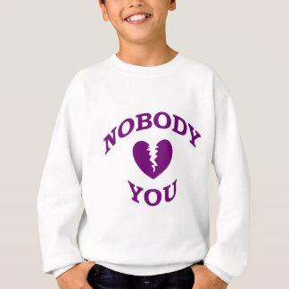 Niemand Lieben Sie Sweatshirt