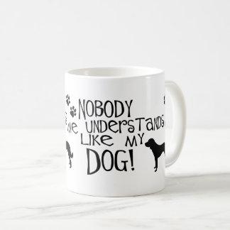 Niemand versteht mich wie mein Hund Kaffeetasse
