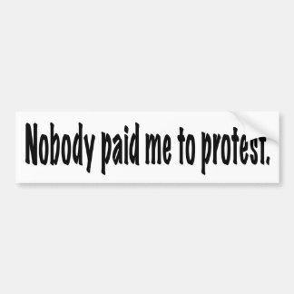 Niemand zahlte mich, um zu protestieren autoaufkleber
