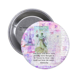 Nietzsche Tanzen und Musikzitat Runder Button 5,7 Cm