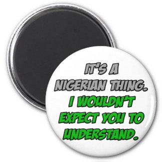 Nigerische Sache. Sie würden nicht verstehen Runder Magnet 5,7 Cm